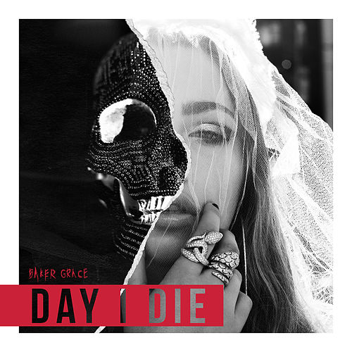 Day I Die by Baker Grace