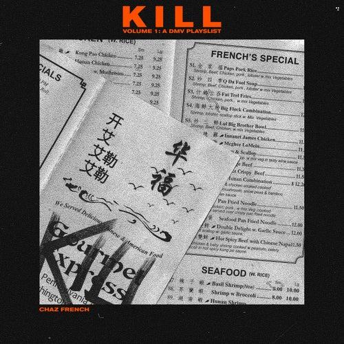 Kill Vol. 1 (DMV Original Playlist) by Chaz French