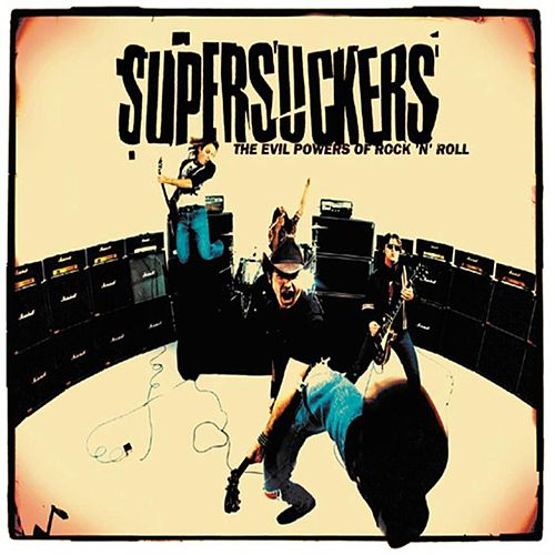 The Evil Powers Of Rock 'N' Roll by Supersuckers