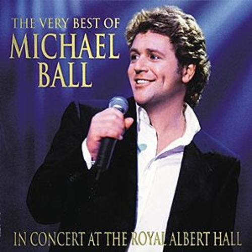 The Very Best Of Michael Ball -  In Concert At The Royal Albert Hall by Michael Ball