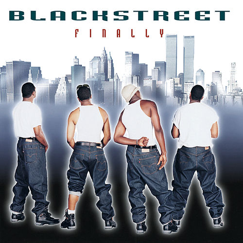 Finally von Blackstreet