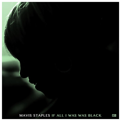 If All I Was Was Black von Mavis Staples