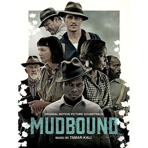 Mudbound (Original Motion Picture Soundtrack) by Mary J. Blige