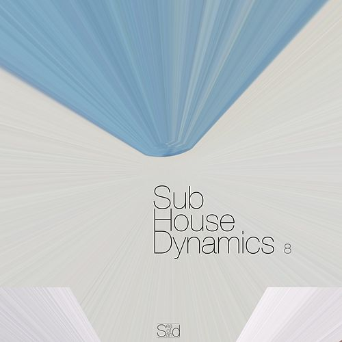 Sub-House Dynamics, Focus 8 von Various Artists