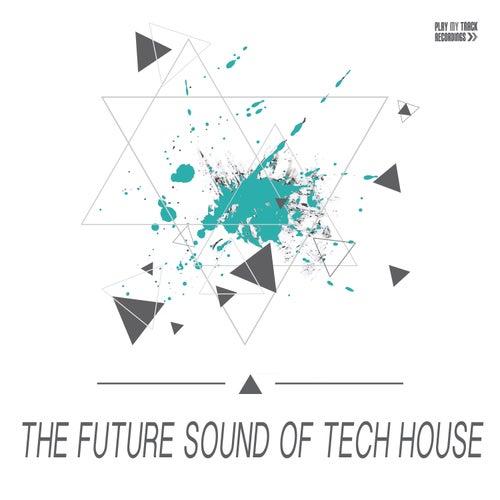 The Future Sound of Tech House de Various Artists