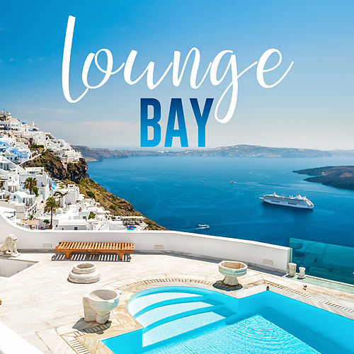 Lounge Bay (Selected Lounge & Cocktail Grooves) von Various Artists