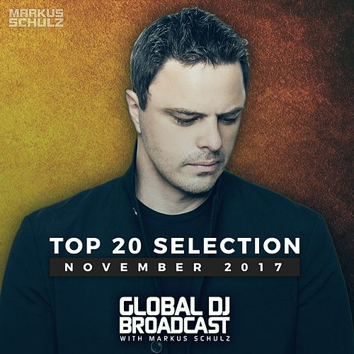 Global DJ Broadcast - Top 20 November 2017 von Various Artists