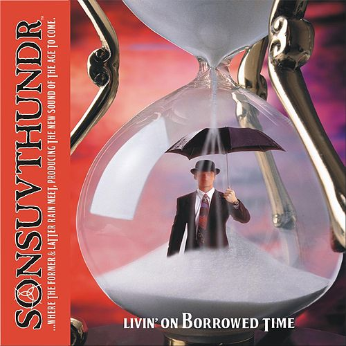 Living on Borrowed Time de Sons of Thunder