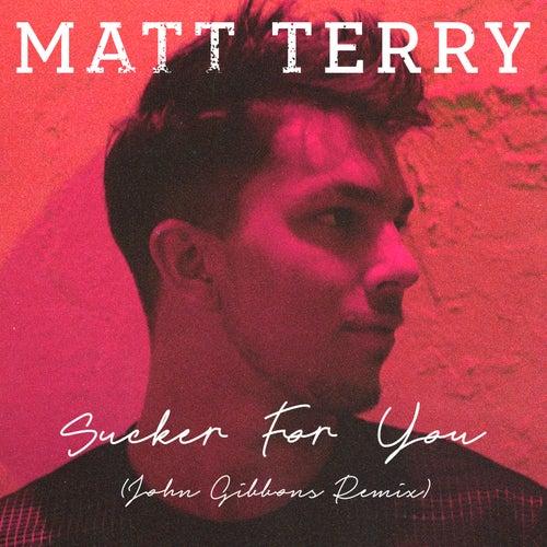 Sucker for You (John Gibbons Remix) de Matt Terry