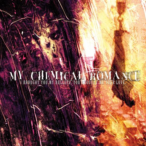 I Brought You My Bullets You Brought Me Your Love by My Chemical Romance