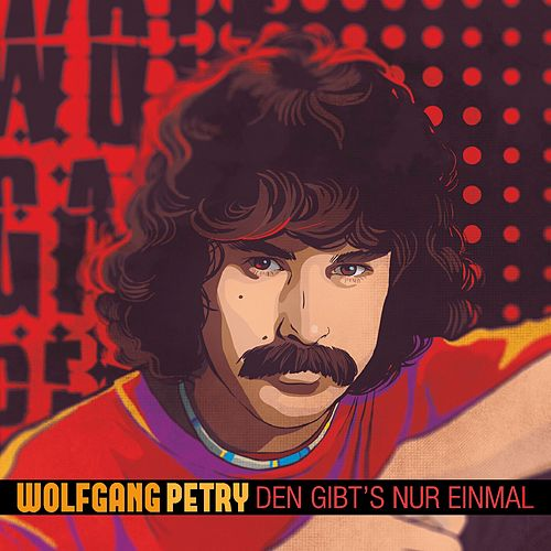 Den gibt's nur einmal von Wolfgang Petry