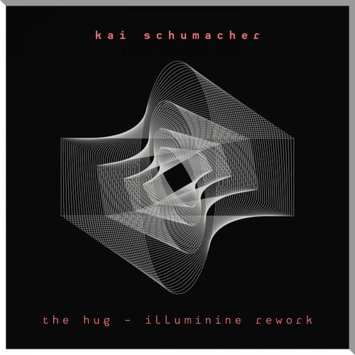 The Hug (Illuminine Rework) by Kai Schumacher
