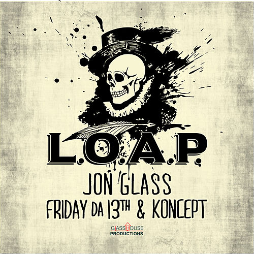 L.O.A.P. (feat. Friday Da 13th & Koncept) de Jon Glass