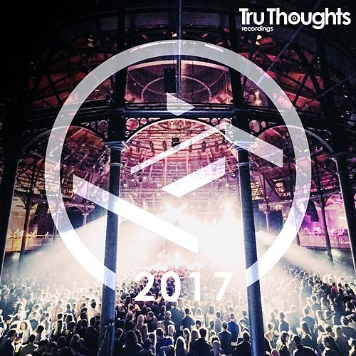 Tru Thoughts 2017 de Various Artists