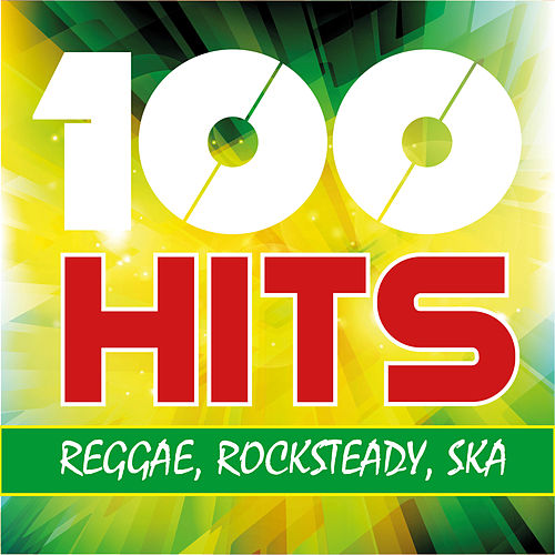 100 Hits Reggae Rocksteady Ska by Various Artists