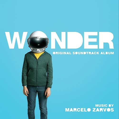 Wonder (Original Motion Picture Soundtrack) by Marcelo Zarvos