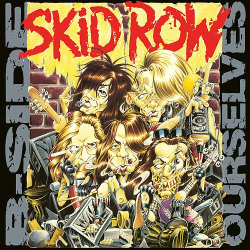 B-Side Ourselves by Skid Row