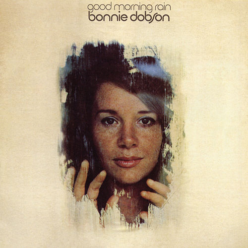 Good Morning Rain by Bonnie Dobson