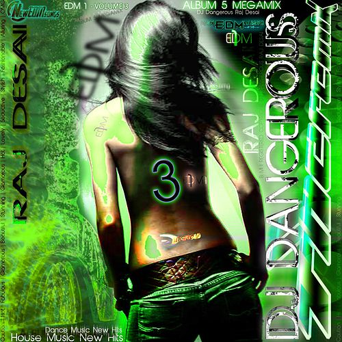 EDM 1 - Album 5 Megamix, Vol. 3 de DJ Dangerous Raj Desai