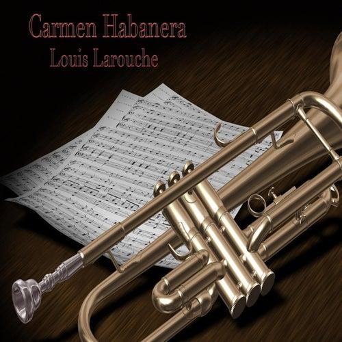 Carmen Habanera by Louis Larouche