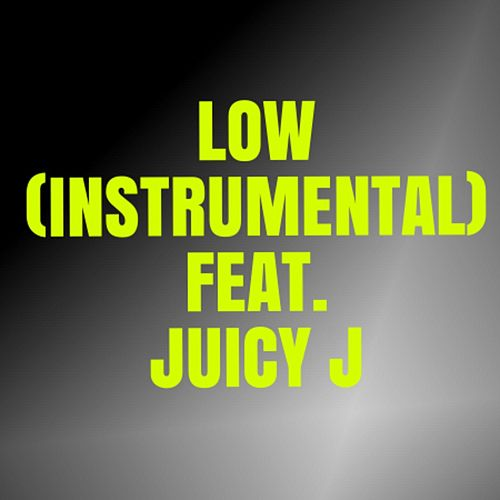 Low (Instrumental) (feat. Juicy J) von Topz Karaoke