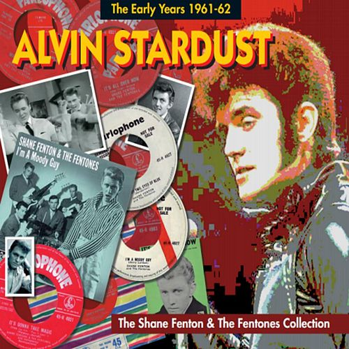 The Early Years 1961 -1962 - The Shane Fenton And The Fentones Collection de Alvin Stardust