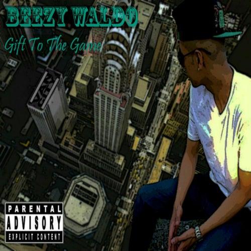 Gift To The Game de Beezy Waldo