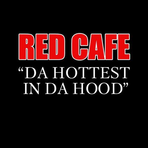 Da Hottest In Da Hood di Red Cafe