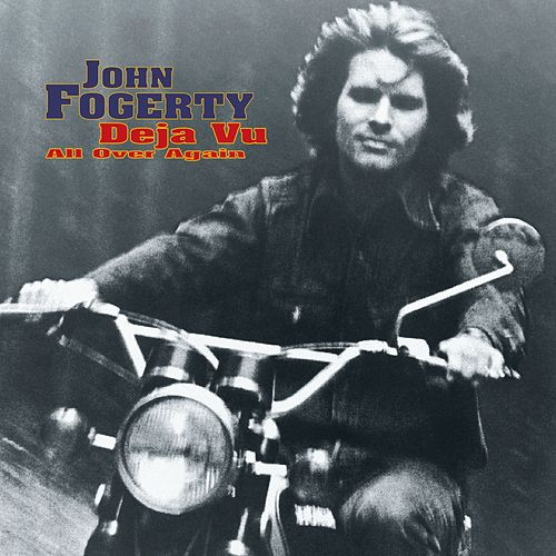 Deja Vu (All Over Again) fra John Fogerty