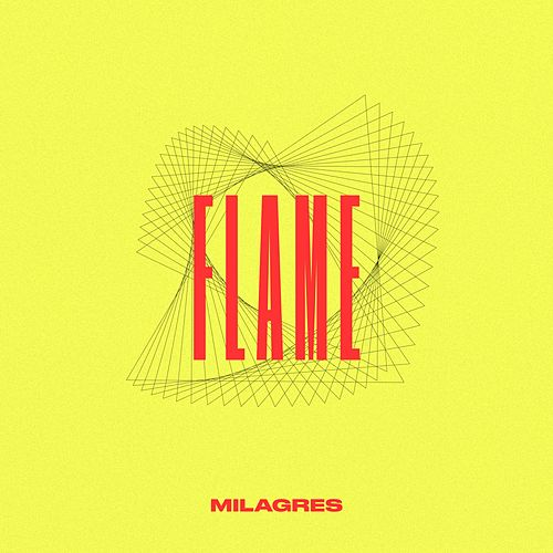 Flame by Milagres