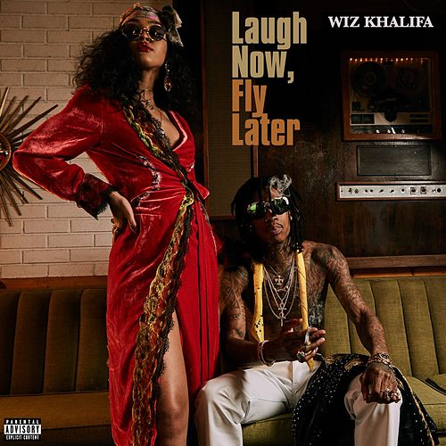 Laugh Now, Fly Later von Wiz Khalifa