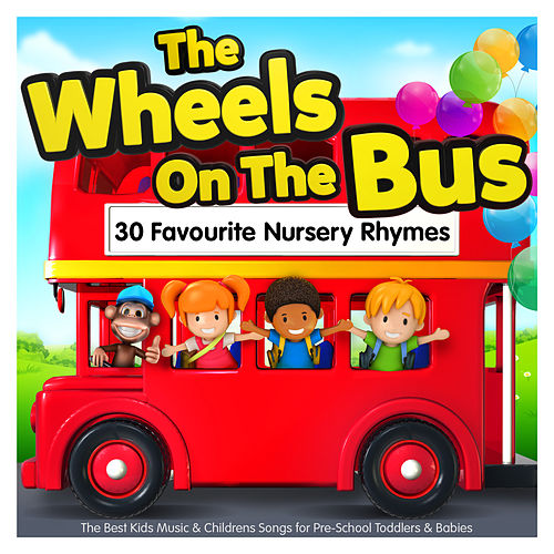 The Wheels On The Bus - 30 Favourite Nursery Rhymes - The Best Kids Music & Childrens Songs for Pre-School Toddlers & Babies by Nursery Rhymes ABC