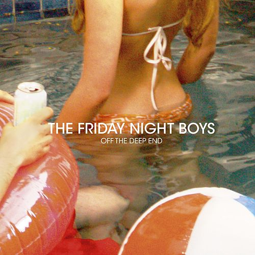 Off The Deep End von The Friday Night Boys
