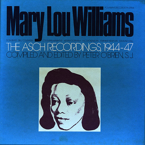 Mary Lou Williams: The Asch Recordings 1944-47 von Mary Lou Williams