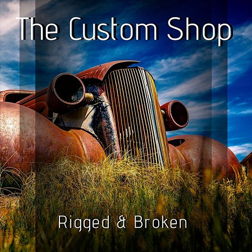 Rigged & Broken by The Custom Shop
