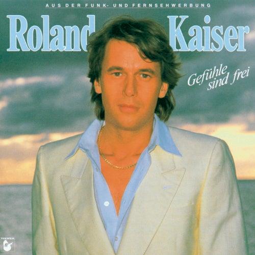 Gefühle sind frei von Roland Kaiser