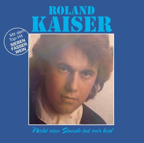 Nicht eine Stunde tut mir leid von Roland Kaiser
