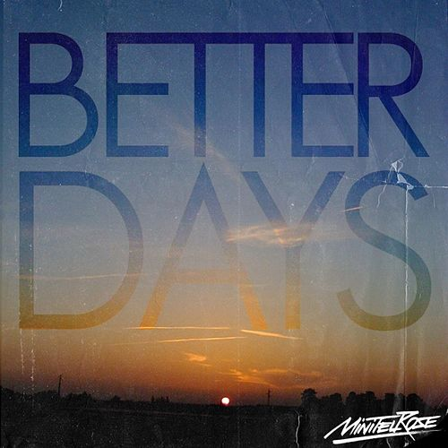 Better Days by Minitel Rose