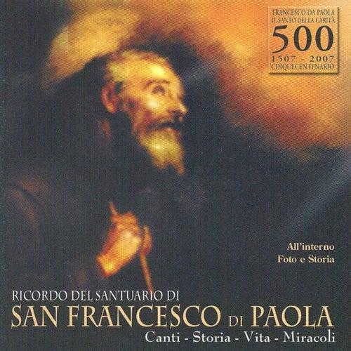 Ricordo Del Santuario Di San Francesco Di Paola. Canti, Storia, Vita, Miracoli de Nicola
