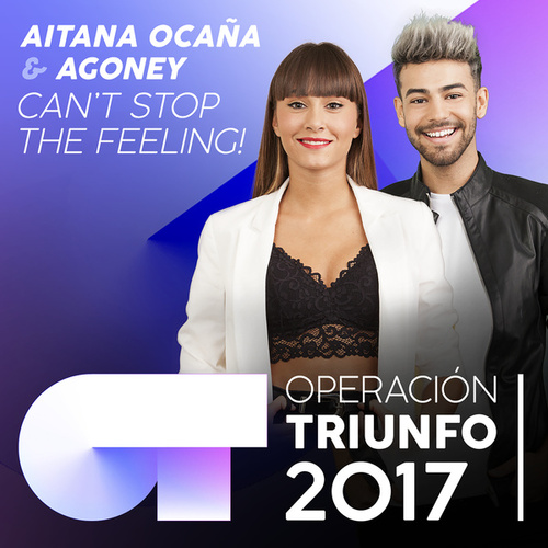 Can't Stop The Feeling! (Operación Triunfo 2017) von Agoney