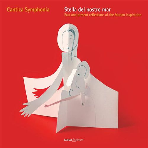 Vocal Music - Past and Present Reflections of the Marian Inspiration (Cantica Symphonia) by Cantica Symphonia