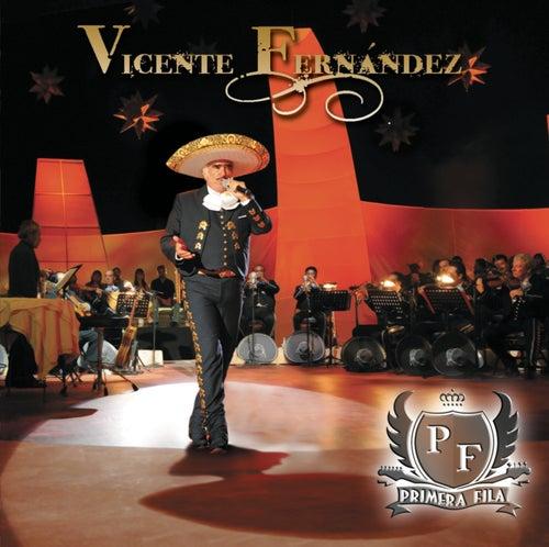 Primera Fila de Vicente Fernández