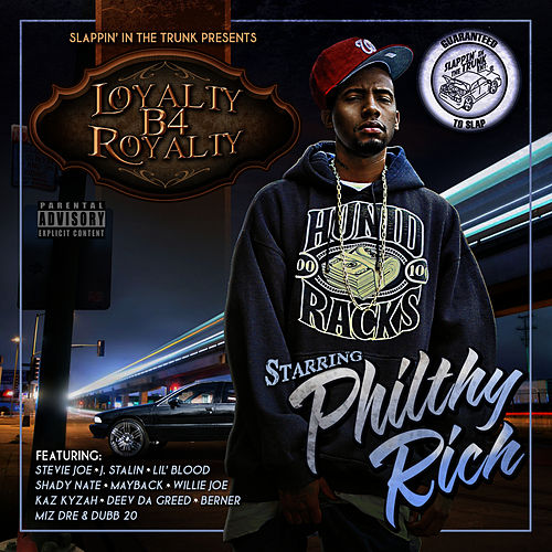 Loyalty B4 Royalty de Philthy Rich
