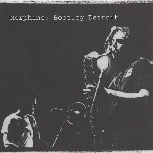 Bootleg Detroit de Morphine
