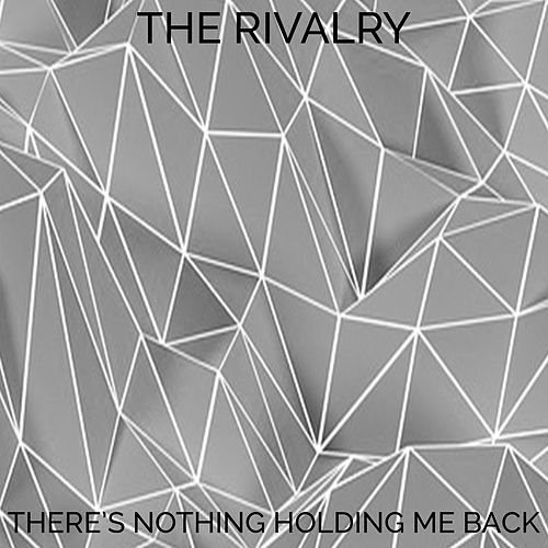 There's Nothing Holding Me Back by The Rivalry