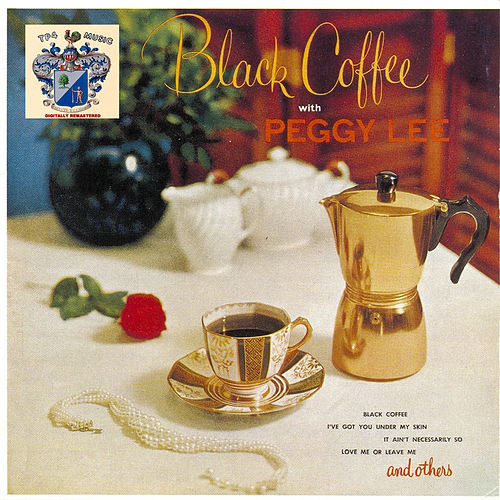 Black Coffee von Peggy Lee
