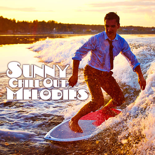 Sunny Chill Out Melodies – Easy Listening, Peaceful Tropical Memories, Chilled Music to Relax de Chill Out