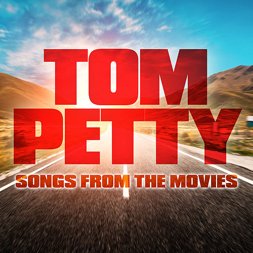 Tom Petty Songs from the Movies de Soundtrack Wonder Band