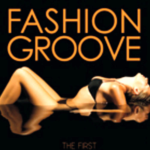 Fashion Groove Vol 1 by Various Artists