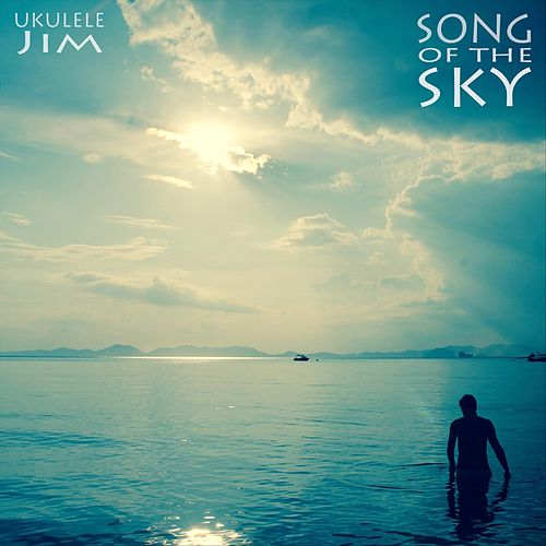 Song of the Sky by Ukulele Jim
